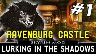 SKYRIM Lurking in the Shadows Mod Part 1 - Ravenburg Castle