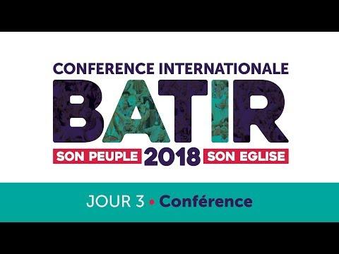 Conférence Internationale - BATIR 2018 - Jour 3 / BUILD 2018 - Day 3