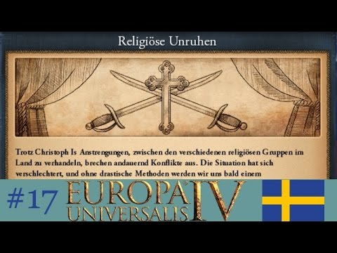 Religiöse Unruhen - Let's Play Europa Universalis IV (Schweden) #17 [Deutsch | German]