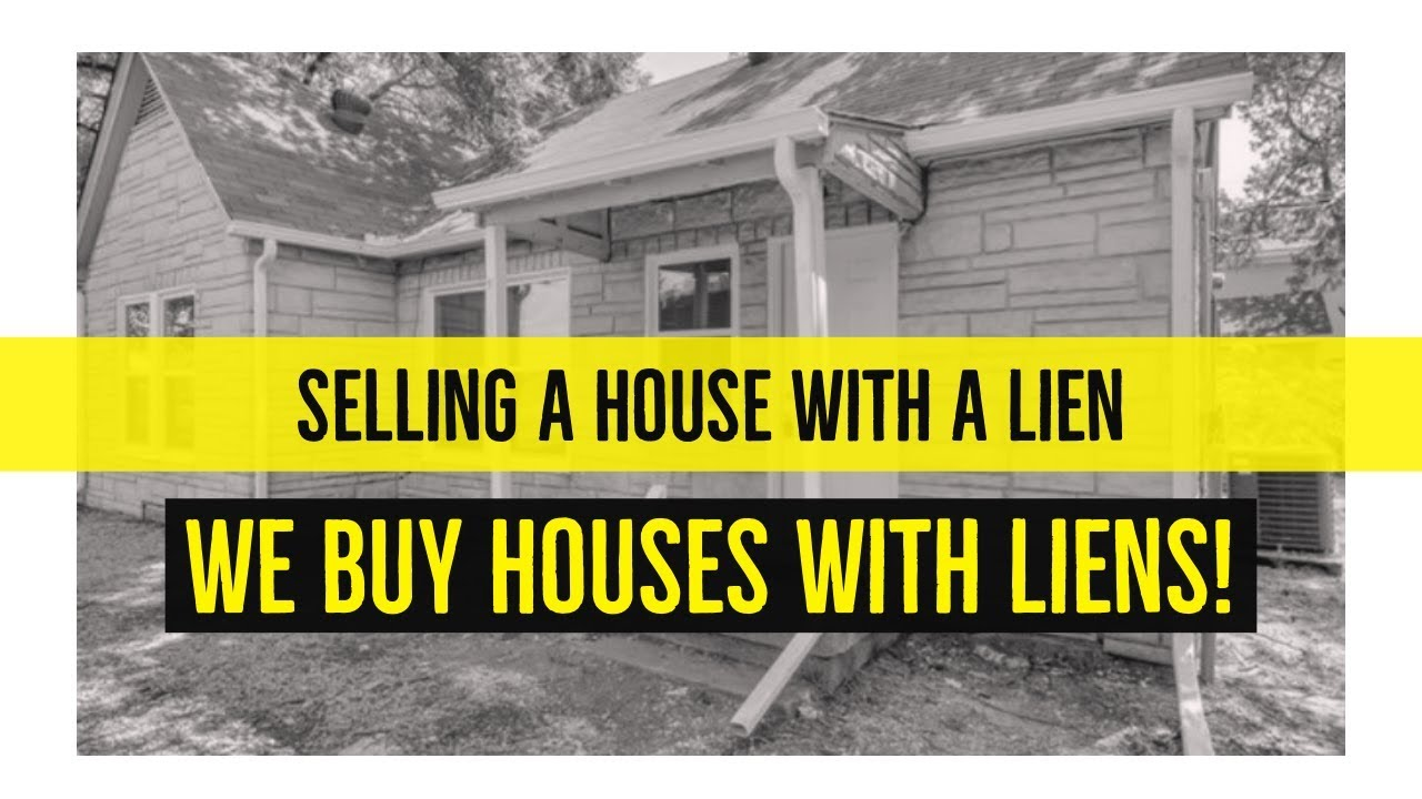 How to Sell a House With a Lien - Dallas Fort Worth