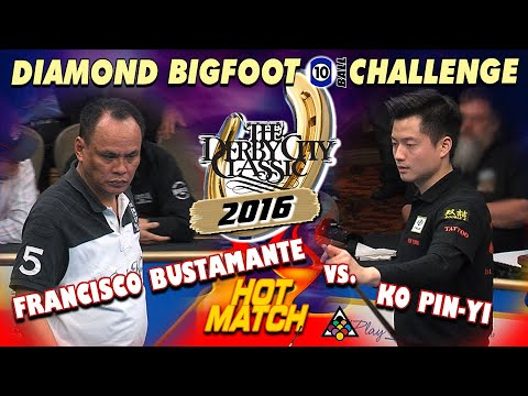 HOT MATCH: Francisco BUSTAMANTE vs. KO Pin-Yi: 2016 DERBY CITY CLASSIC BIGFOOT 10-BALL CHALLENGE