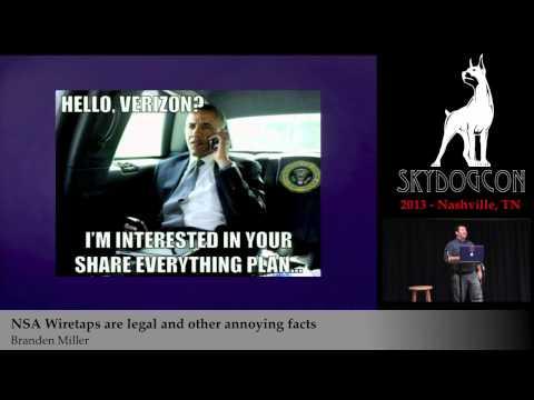 SkyDogCON 2013: NSA Wiretaps are Legal - Branden Miller