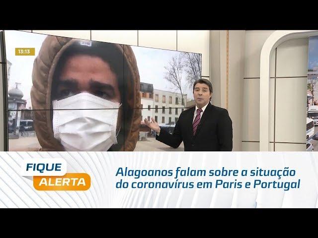 Alagoanos falam sobre a situação do coronavírus em  Paris e Portugal