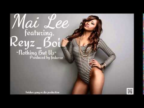 Mai Lee ft. Reyz_Boi- Nothing But Us (original)