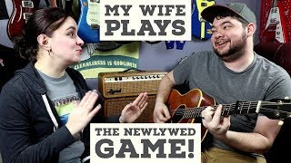 The Newlywed Game: Guitar Player Edition!