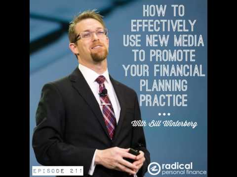 211-How to Effectively Use New Media To Promote Your Financial Planning Practice (Or Any Type o...