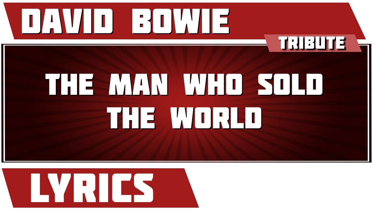 The Man Who Sold The World - David Bowie tribute - Lyrics ...