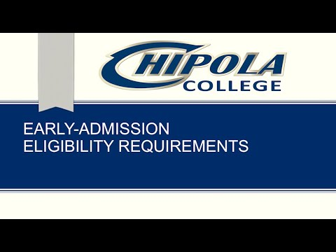 Chipola College - Early Admissions Eligibility Requirements