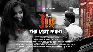 1ST JUNE THE LOST NIGHT New Malayalam Thriller Short Film 2018