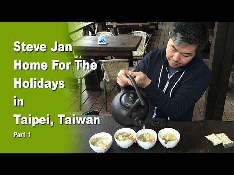 Steve Jan's Taipei For Holidays Part 1