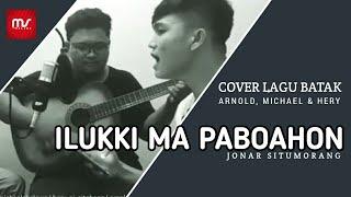 Download Ilukki Ma Paboahon - Jonar Situmorang (Cover Arnold Hutauruk - Hery Sitohang - Michael Halawa)