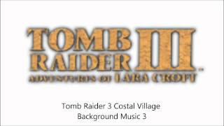 Tomb Raider 3 Coastal Village Background Noises 3 SFX