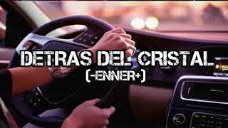 DETRÁS DEL CRISTAL/hip hop rap 2018 (ENNER)