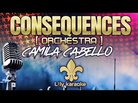 Camila Cabello - Consequences | Orchestra (Karaoke Version)