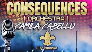 Camila Cabello - Consequences   Orchestra (Karaoke Version) Video