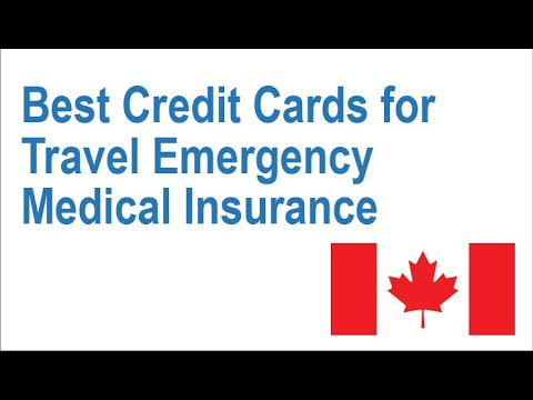 Best Credit Cards For Travel Emergency Medical Insurance (Canada)