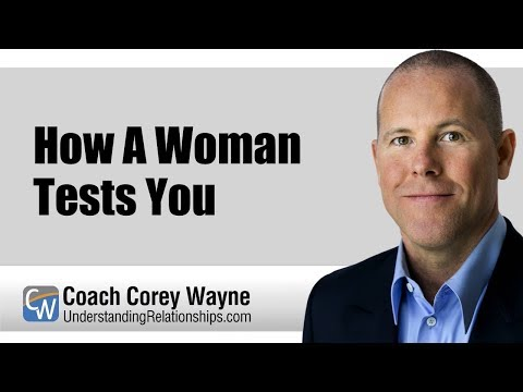 How A Woman Tests You