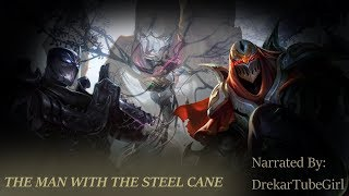 """The Man With The Steel Cane"" Narrated by DrekarTubeGirl"