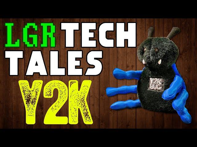LGR Tech Tales - Y2K: The Year 2000 Problem
