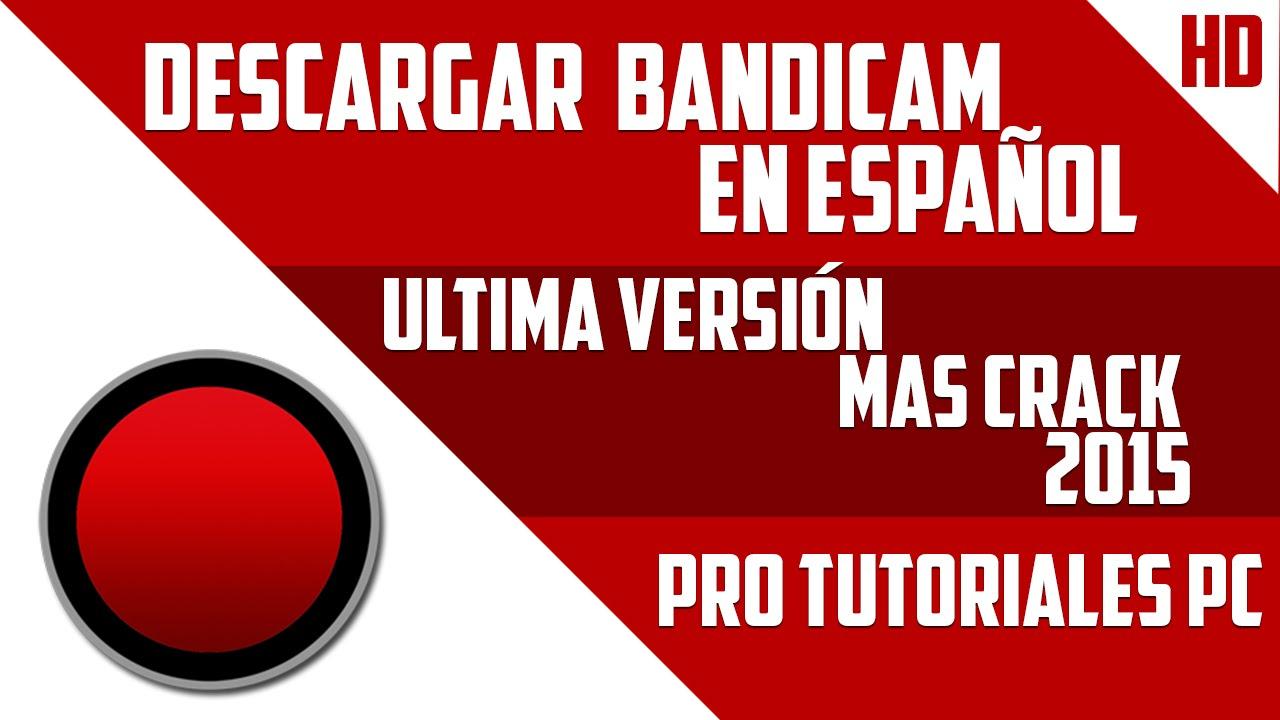 Descargar Bandicam Full En Español + Crack 2015 - YouTube