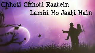 Download Chhoti chhoti raatein MP3 song and Music Video