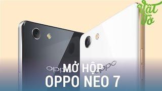 Vật Vờ| Mở hộp & đánh giá nhanh OPPO Neo 7: màn hình 5