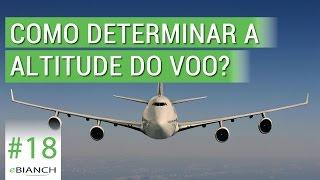 Como determinar a altitude do voo? (eBianch #18)