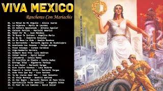 Viva Mexico! Rancheras y Mariachis Antonio Aguilar, Amalia Mendoza, Lola Beltran, Estela Nunez y Mas