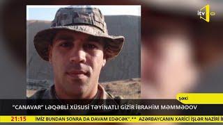 """""""Canavar"""" ləqəbli xüsusi təyinatlı gizir İbrahim Məmmədov"""