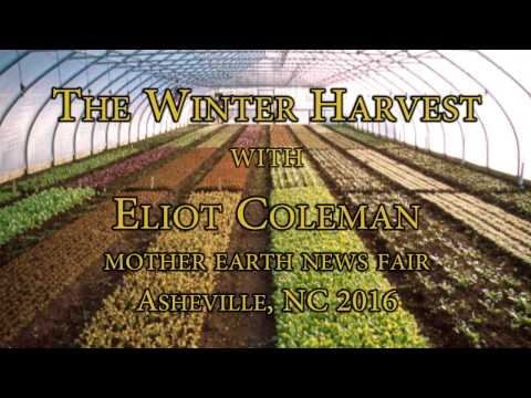 The Winter Harvest with Eliot Coleman