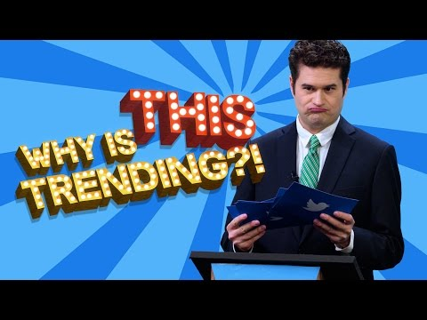 Oh No, Why Is THIS Trending?! - 2017 Edition
