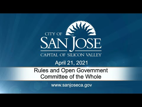 APR 21, 2021 | Rules & Open Government/Committee of the Whole