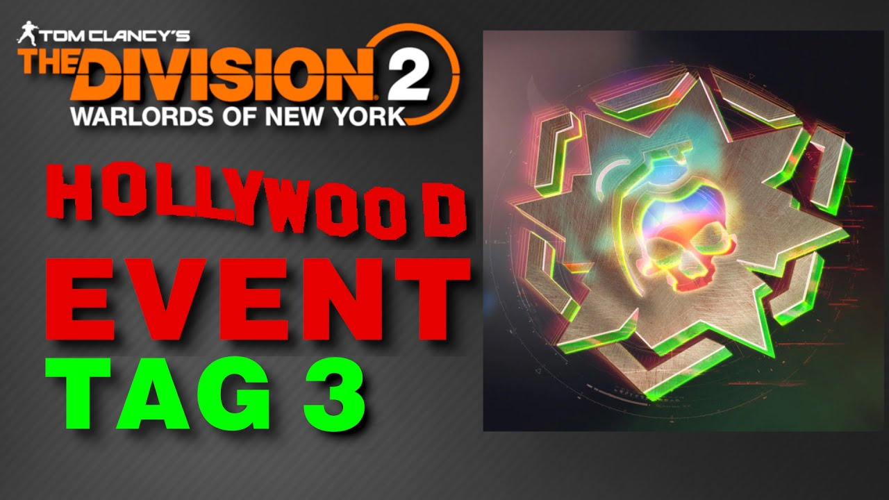 The Division 2 Hollywood Event Tag 3 / Globales Event Hollywood Season 2 Division 2 Deutsch German