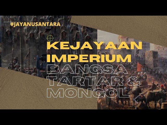 Kejayaan Imperium Bangsa Tartar dan Mongol