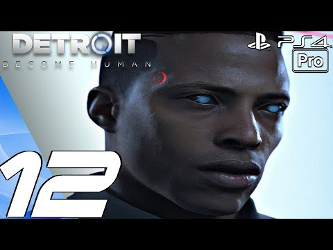 Detroit Become Human - Gameplay Walkthrough Part 12 - Last Chance & Crossroads (PS4 PRO)