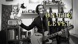 Leonard Cohen - On The Level (cover from YOU WANT IT DARKER)