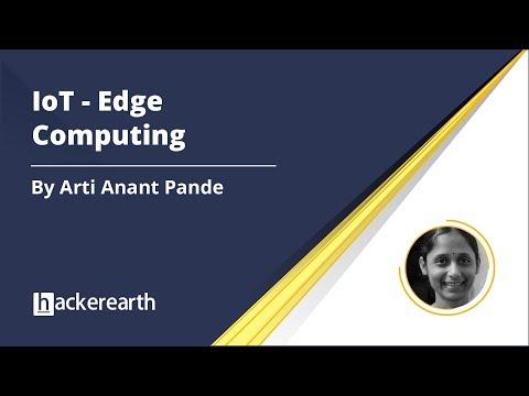 IOT Edge Computing | IoT Examples | Use Cases | HackerEarth Webinar