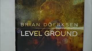 BRIAN DOERKSEN LEVEL GROUND