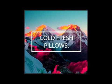 W8 // ColdFreshPillows - mix
