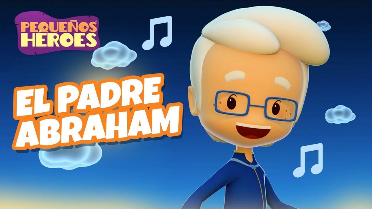 El Padre Abraham - Canción Infantil Pequeños Héroes - Generación 12 Kids