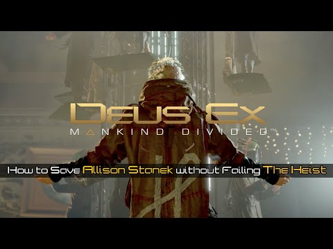 Deus Ex Mankind Divided - How to Save Allison without Failing The Heist [ Before-Update 1.04]