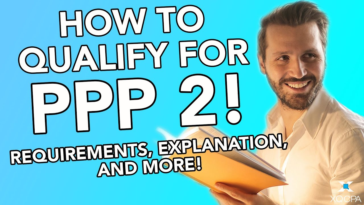 How To Qualify For PPP 2! Requirements, Explanation, and More!