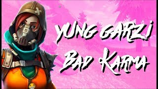 Yung Garzi - Bad Karma (Fortnite Montage)