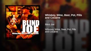 Whiskey, Wine, Beer, Pot, Pills and Cocaine