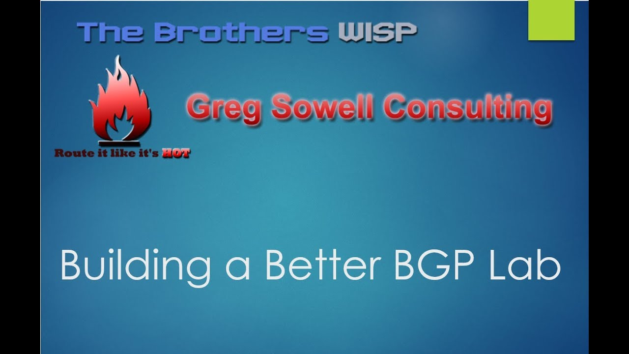 BGP Lab | Greg Sowell Consulting
