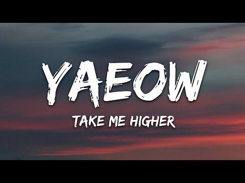 Yaeow Rnla - Take Me Higher