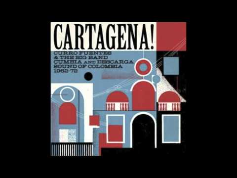Cartagena! Curro Fuentes & the Big Band Cumbia and Descarga Sound of Colombia 1962-72