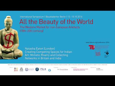 All the Beauty of the World - 04 Creating Competing Spaces for Indian Art