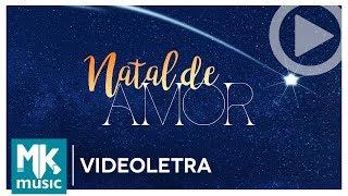 Natal de Amor - Min. Atitude ft. André Leono, Pamela e Rhayle (VideoLETRA® Oficial MK Music)