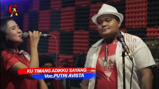 KU TIMANG ADIKKU SAYANG Cover Voc.Putri Avista Anggara comeback